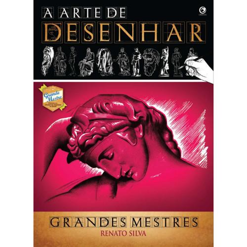 A Arte De Desenhar Grandes Mestres – Renato Silva