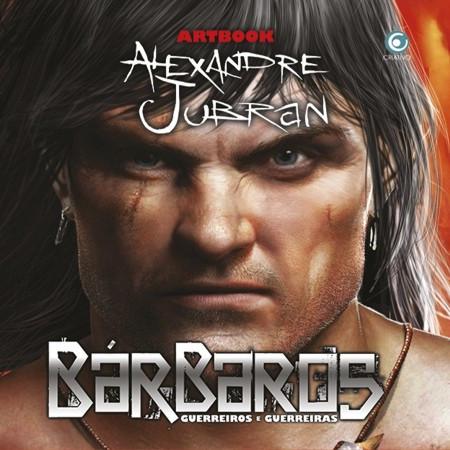 Bárbaros - Guerreiros e Guerreiras - Alexandre Jubran