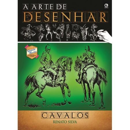 A Arte de Desenhar Cavalos – Renato Silva
