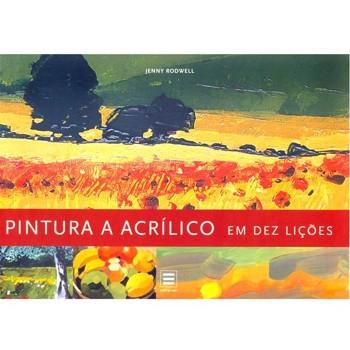 Curso de Pintura a Acrílico em dez Lições