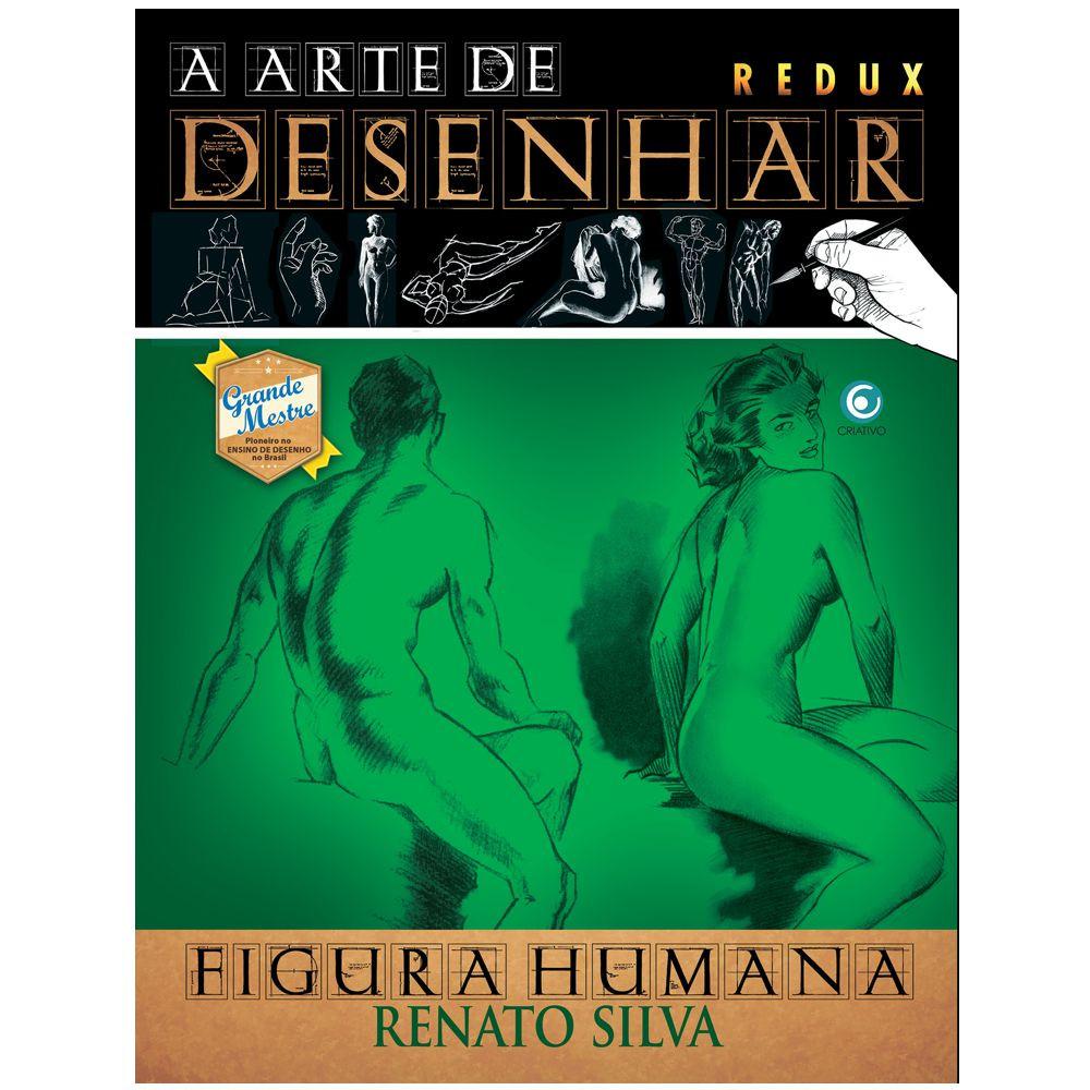 A Arte de Desenhar Figura Humana - Renato Silva