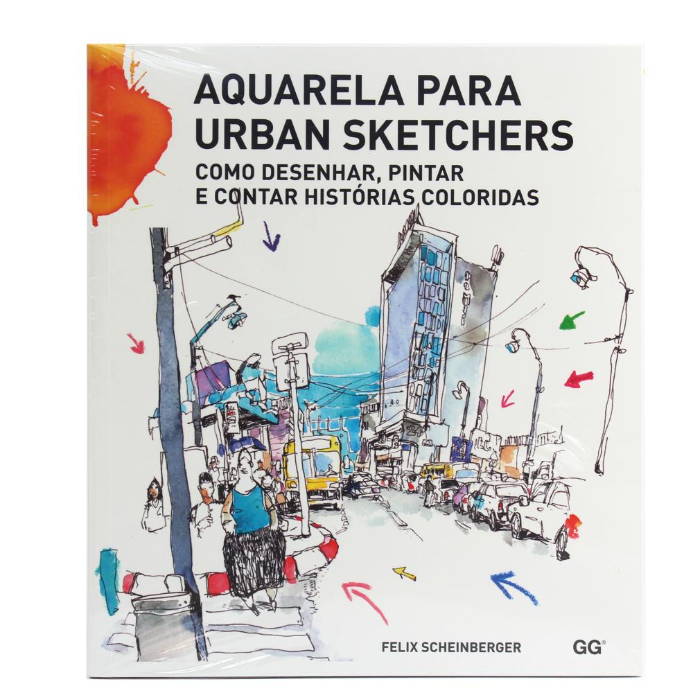 Aquarela Para Urban Sketchers - Como Desenhar, Pintar e Contar Histórias Coloridas