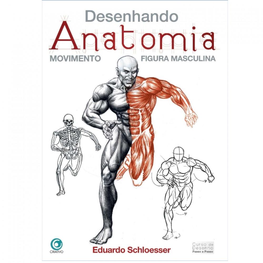 Desenhando Anatomia: Movimento Figura Masculina - Eduardo Schloesser